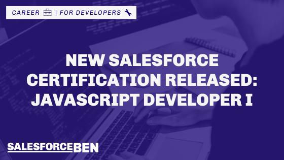 New Salesforce Certification Released: JavaScript Developer I
