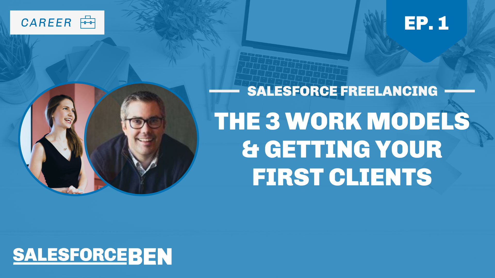 Salesforce Freelancing: The 3 Work Models & Getting Your First Clients (Ep. 1)