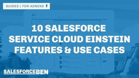 10 Salesforce Service Cloud Einstein Features & Use Cases