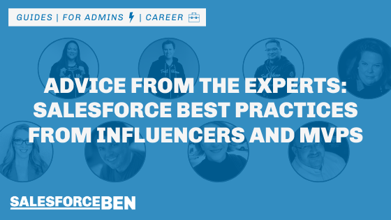Advice From the Experts: Salesforce Best Practices From Influencers and MVPs