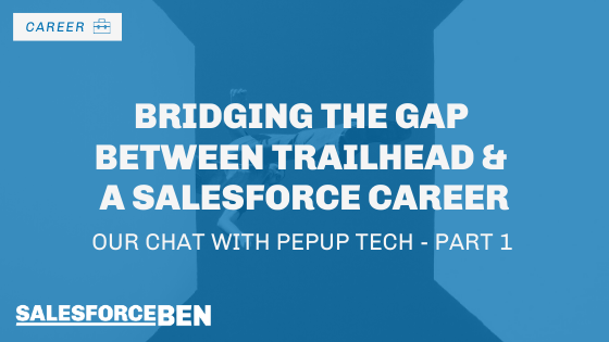 Bridging the Gap Between Trailhead and a Salesforce Career