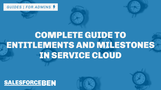 Complete Guide to Salesforce Entitlements and Milestones in Service Cloud