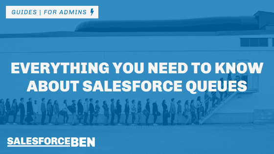 Everything You Need to Know About Salesforce Queues