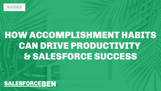 How Accomplishment Habits Can Drive Productivity and Salesforce Success