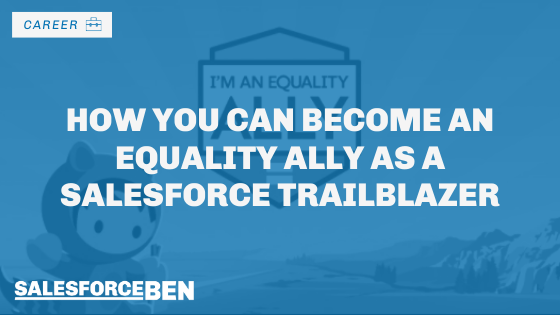 How You Can Become an Equality Ally as a Salesforce Trailblazer