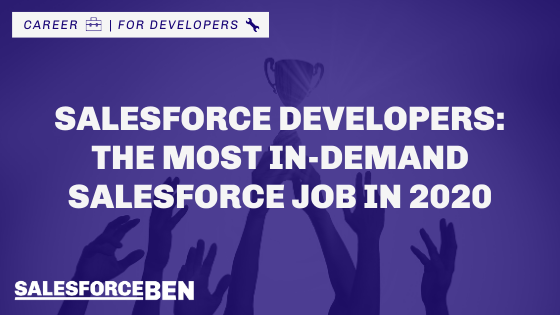 Salesforce Developers: The Most In-Demand Salesforce Job in 2020