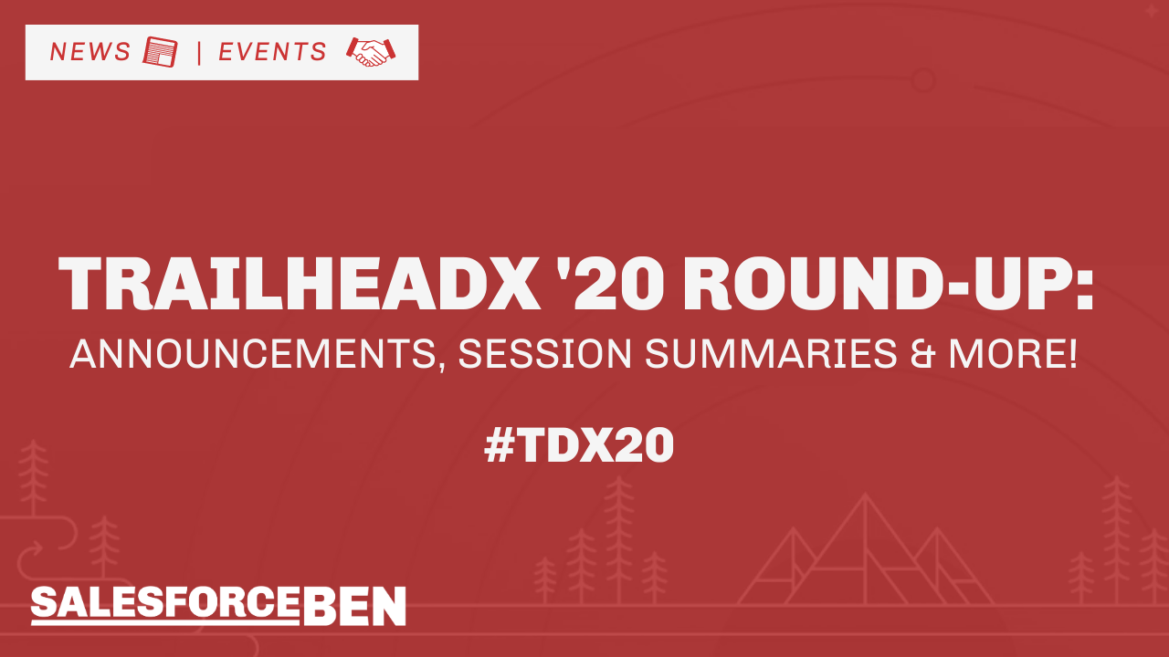 TrailheaDX 2020 Round-Up: Announcements, Session Summaries and More!