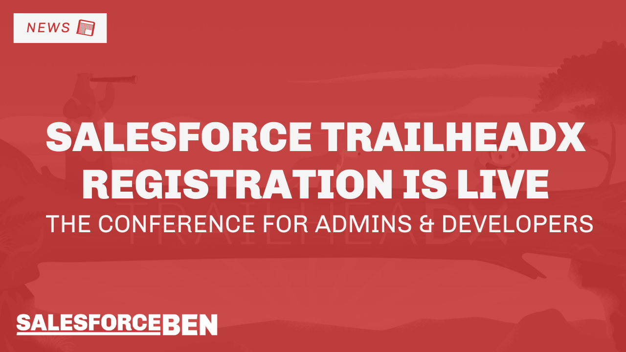 Salesforce TrailheaDX Registration Is Live – The  Conference for Developers & Admin