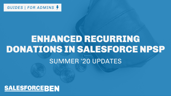 Enhanced Recurring Donations in Salesforce NPSP (Summer '20 Updates)