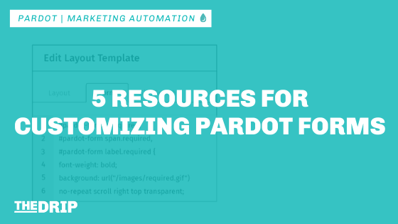 5 Resources for Customizing Pardot Forms