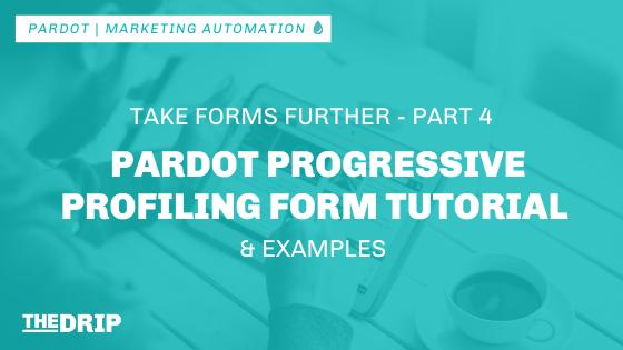 Pardot Progressive Profiling Form Tutorial & Examples