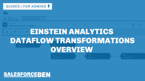 Einstein Analytics Dataflow Transformations Overview – and What They Do