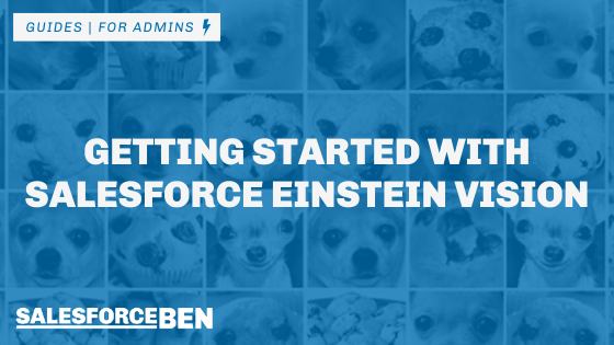 Getting Started With Salesforce Einstein Vision