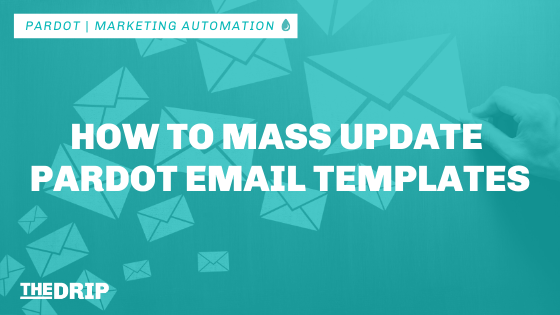 How to Mass Update Pardot Email Templates