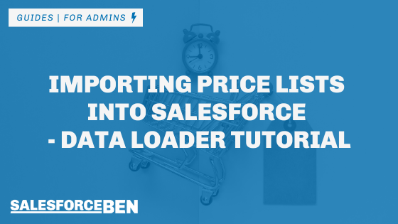 Importing Price Lists Into Salesforce – Data Loader Tutorial