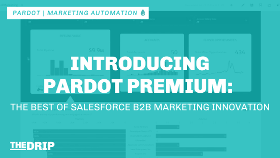 Introducing Pardot Premium: The Best of Salesforce B2B Marketing Innovation