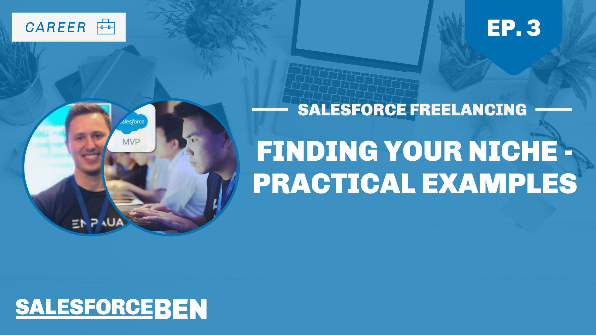 Salesforce Freelancing: Finding Your Niche – Practical Examples (Ep. 3)