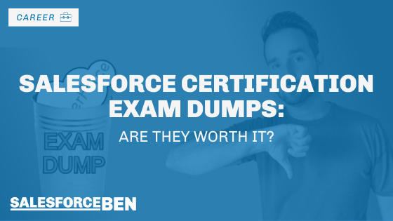Salesforce Certification Exam Dumps – Are They Worth It?