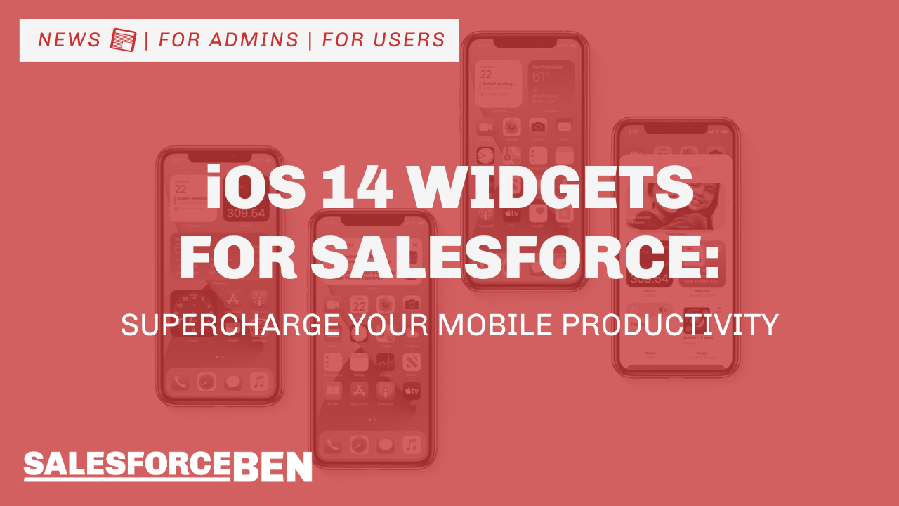 iOS 14 Widgets for Salesforce: Supercharge Your Mobile Productivity