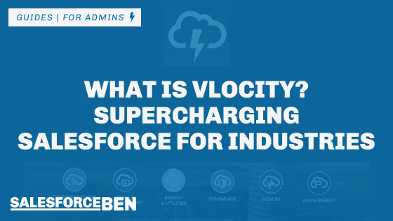 What Is Vlocity? Supercharging Salesforce for Industries