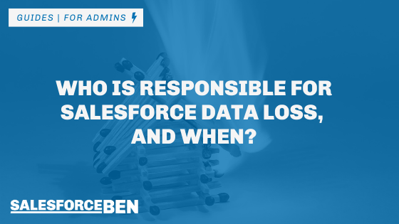 Who Is Responsible for Salesforce Data Loss, and When?
