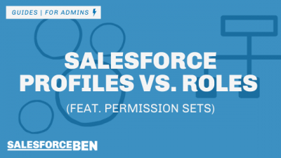 Salesforce Roles and Profiles (Feat. Permission Sets)