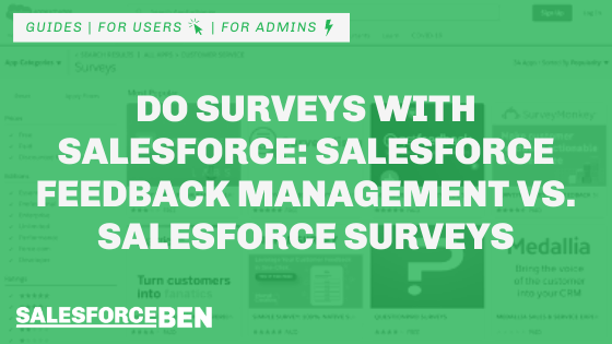 Do Surveys with Salesforce: Salesforce Feedback Management vs. Salesforce Surveys