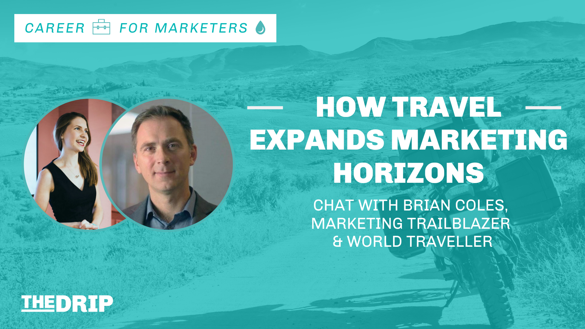 How Travel Expands Marketing Horizons: Chat with Brian Coles