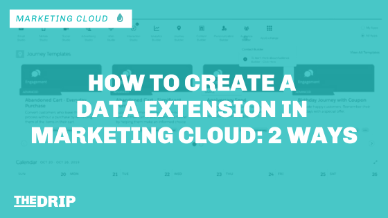 How to Create a Data Extension in Marketing Cloud (2 Ways)