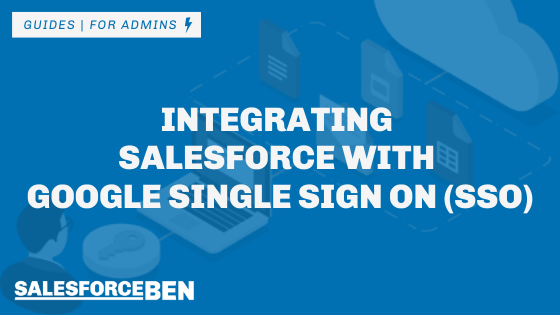 Set Up Salesforce With Google Single Sign-On (SSO)