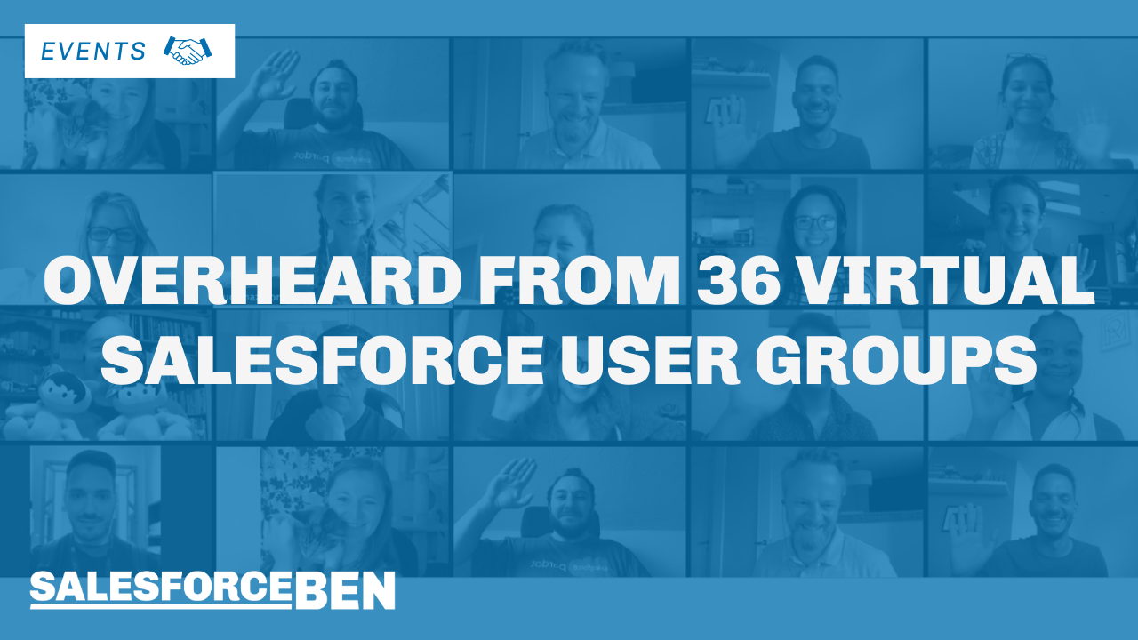 Overheard From 36 Virtual Salesforce User Groups
