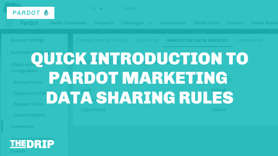 Quick Introduction to Pardot Marketing Data Sharing Rules