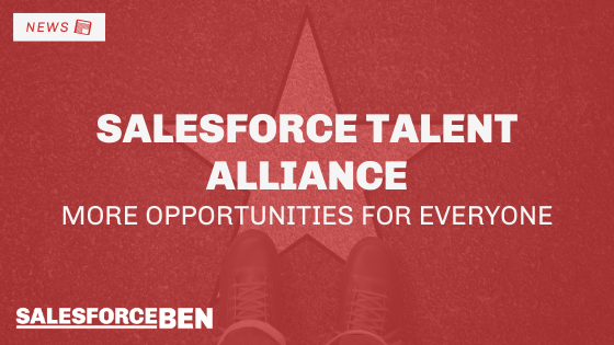 The Salesforce Talent Alliance – More Opportunities For Everyone