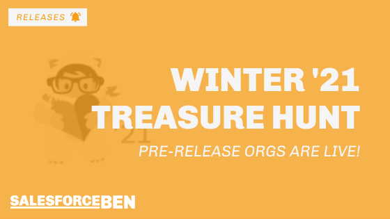 Winter '21 Treasure Hunt: Pre-Release Orgs Are Live!