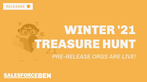 Winter '21 Treasure Hunt: Pre-Release Orgs Are Live!