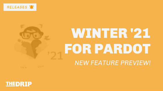 Pardot New Feature Preview: Salesforce Winter '21 Release