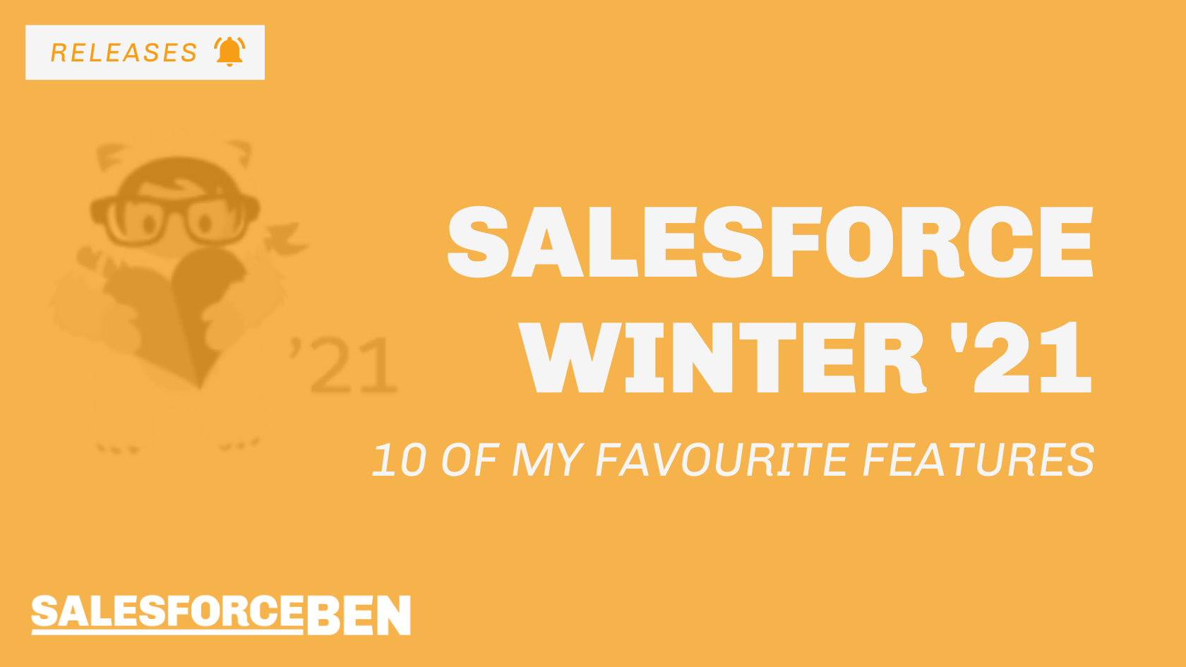 10 of My Favourite Salesforce Winter '21 Features
