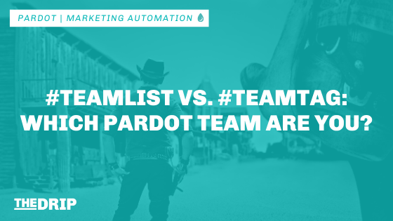#Teamlist vs. #Teamtag: Which Pardot Team Are You On?