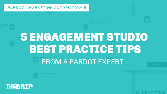 5 Engagement Studio Best Practice Tips from a Pardot Expert