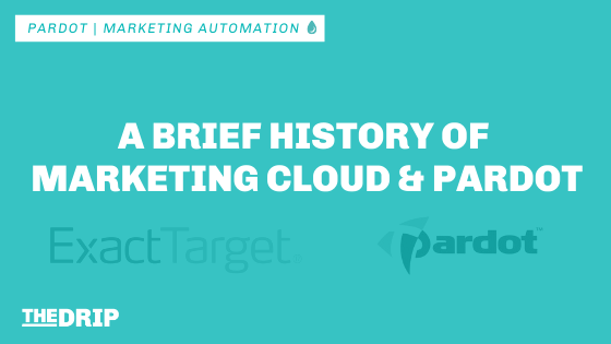 A Brief History of Salesforce Marketing Cloud and Pardot