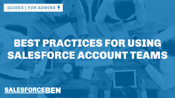 Best Practices for Using Salesforce Account Teams