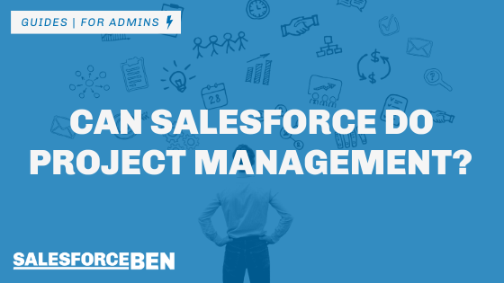 Can Salesforce Do Project Management?