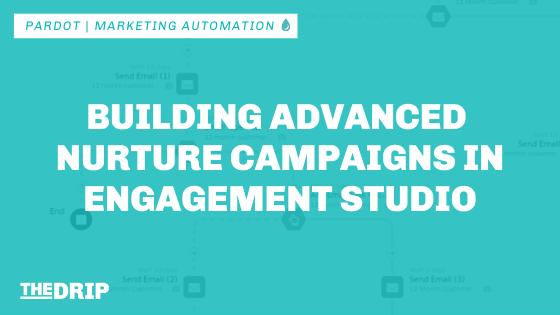 Build Advanced Nurture Campaigns in Pardot Engagement Studio