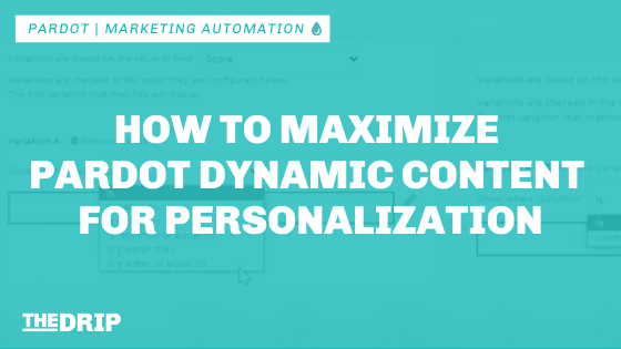 How to Maximize Pardot Dynamic Content for Personalization