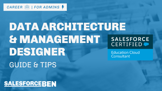 Data Architecture and Management Designer Certification Guide & Tips