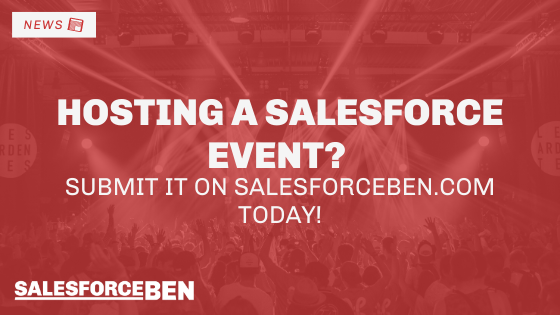 Hosting a Salesforce Event? Submit it on SalesforceBen.com Today!