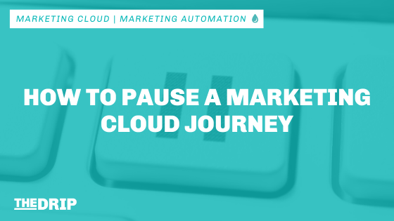 How to Pause a Marketing Cloud Journey