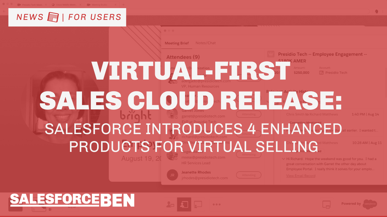 Virtual-first Sales Cloud: Salesforce Releases 4 Enhanced Products for Virtual Selling