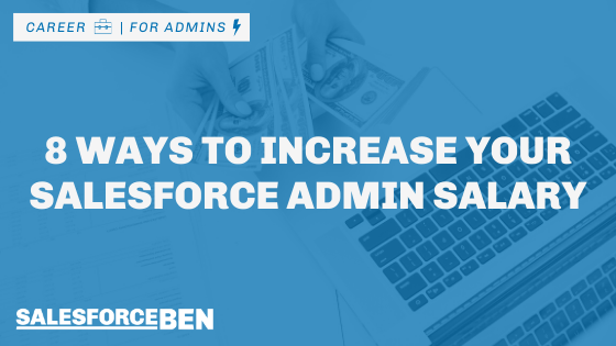 8 Ways to Increase Your Salesforce Admin Salary