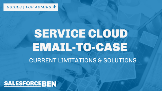 Service Cloud Email-to-Case – Current Limitations and Solutions